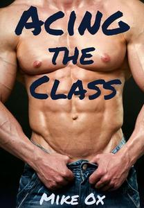 Acing the Class (Gay Professor Menage)