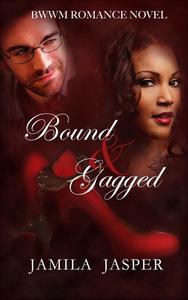 Bound & Gagged (BWWM Romance Novel)