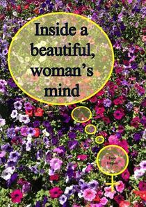 Inside a beautiful, woman's mind