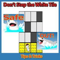 Don't Step the White Tile: Tips & Tricks