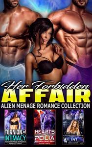 Her Forbidden Affair : Alien Menage Romance Collection