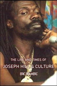 The Life And Times Of Joseph Hill and Culture