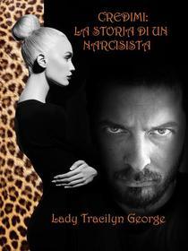 Credetemi: La Storia di un Narcisista