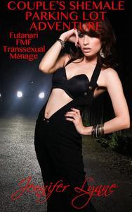 Couple's Shemale Parking Lot Adventure: Futanari FMF Transsexual Ménage