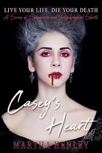 Casey's Heart A Story From A Suspicious Tales and Psychological Shorts Series