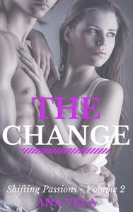 The Change (Shifting Passions - Volume 2)
