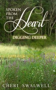 Spoken from the Heart: Digging Deeper