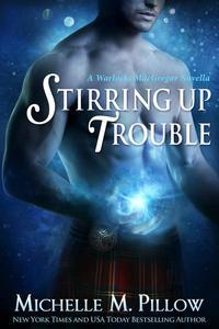 Stirring Up Trouble: A Warlocks MacGregor Novella
