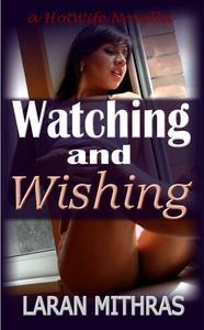 Watching and Wishing