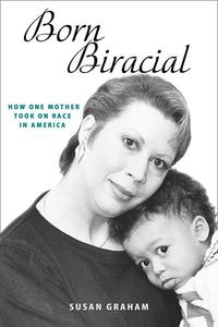 Born Biracial: How One Mother Took on Race in America