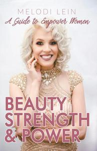 Beauty, Strength & Power: A Guide to Empower Women
