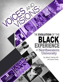 Voices and Visions: The Evolution of the Black Experience at Northwestern University