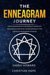The Enneagram Journey: Finding The Road Back to the Spirituality Within You - The Made Easy Guide to the 9 Sacred Personality Types: For Healthy Relationships in Couples