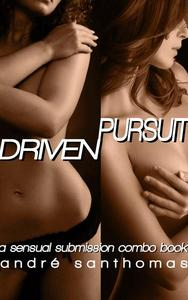 Sensual Submission: Driven & Pursuit