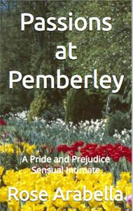 Passions at Pemberley: A Pride and Prejudice Sensual Intimate