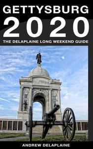 Gettysburg - The Delaplaine 2020 Long Weekend Guide