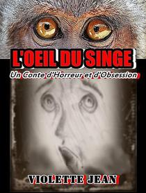 L'oeil Du Singe, Un Conte d'Horreur et d'Obsession