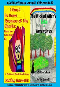 Witches and Ghosts: 2 Children's Short Stories [Preteen Ages 9-12]