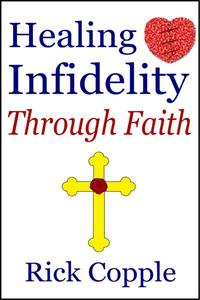 Healing Infidelity Through Faith