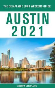Austin - The Delaplaine 2021 Long Weekend Guide