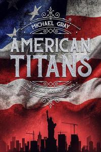 American Titans   The Tycoons That Built America