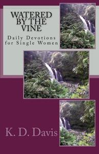 Watered by the Vine: Daily Devotions for Single Women