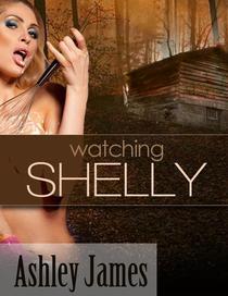 Watching Shelly (Peeping Tom Erotica)