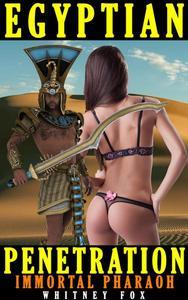 Egyptian Penetration - Immortal Pharaoh