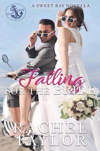 Falling For the Bride: A Sweet Bay Novella