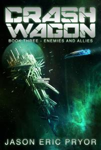 Crash Wagon: Book Three - Enemies and Allies