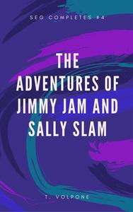 The Adventures of Jimmy Jam and Sally Slam I