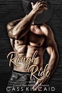 Rough Ride: A Small Town Bad Boy Romance