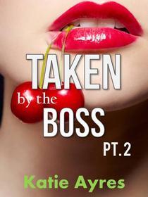 Taken by the Boss 2 (BBW Romance)