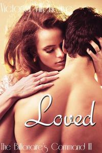 Loved (The Billionaire's Command #3)