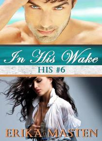 In His Wake: His #6