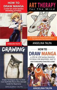 Drawing Collection (4 in 1): Simple Techniques How To Draw Manga & Cool Stuff