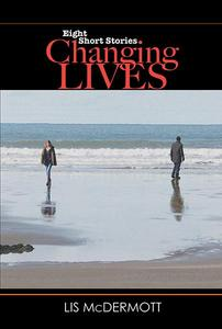 Changing Lives: Eight Short Stories