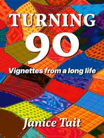 Turning 90: Vignettes from a long life
