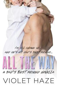 All the Way: A Dad's Best Friend Novella