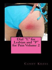 "Dial ""L"" for Lesbian and ""P"" for Pain Volume 2"