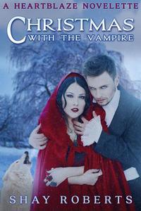 Christmas with the Vampire: A Heartblaze Novelette