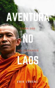 Aventura no Laos - Terra dos Mil Elefantes