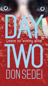 Day Two: Leave No Enemy Alive
