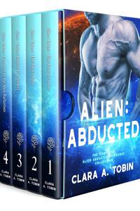 Alien: Abducted: The Complete Alien Abduction Romance Collection (Books 1-4)