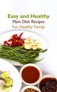 Easy and Healthy Main Dish Recipes For Healthy Family