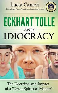 Eckhart Tolle and Idiocracy