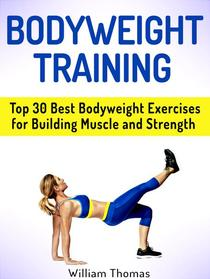 Bodyweight Training: Top 30 Best Bodyweight Exercises for Building Muscle and Strength