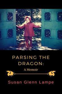 Parsing the Dragon: A Memoir