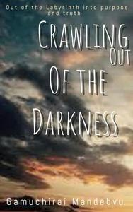 Crawling out of the Darkness