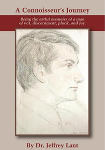 A Connoisseur's Journey Being the artful memoirs of a man of wit, discernment, pluck, and joy.